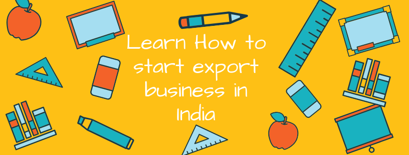 How to start export business in India – Things you must know